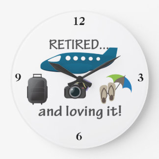 Retired And Loving It Vacation Large Clock