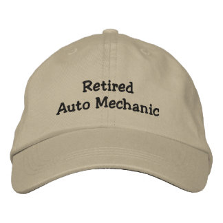 Retired Auto Mechanic Embroidered Hat