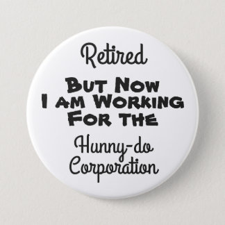 Retired but not quite - Button
