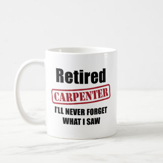 Retired Carpenter Coffee Mug