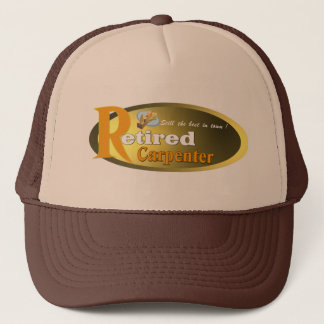 Retired  Carpenter. Trucker Hat