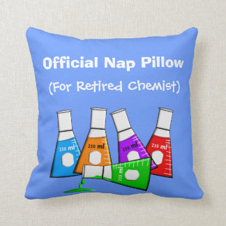 "Retired Chemist  ""Nap Pillow"" Throw Pillow"