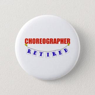RETIRED CHOREOGRAPHER 2 INCH ROUND BUTTON