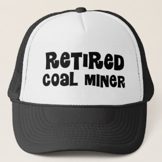 Retired Coal Miner Trucker Hat