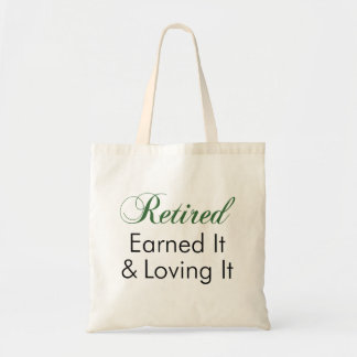 Retired Earned It Loving It Tote Bag