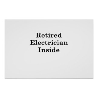 Retired Electrician Inside Poster