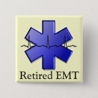 Retired EMT Gifts 2 Inch Square Button