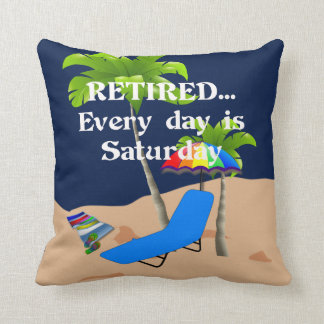 Retired...Every Day is Saturday (white lettering) Throw Pillow
