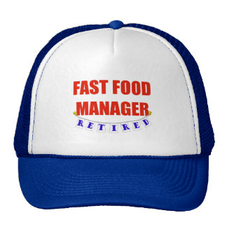 RETIRED FAST FOOD MANAGER TRUCKER HAT