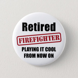 Retired Firefighter 2 Inch Round Button