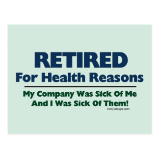 Retired For Health Reasons Humor Postcard