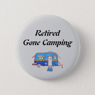 Retired Gone Camping 2 Inch Round Button