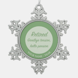 Retired: Goodbye tension, hello pension Snowflake Pewter Christmas Ornament