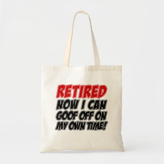 Retired Goof Off On My Own Time Tote Bag