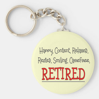 """""""RETIRED- Happy, Carefree, Relax""""...Funny Basic Round Button Keychain"""