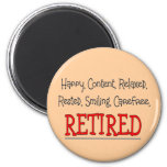 """""""RETIRED- Happy, Carefree, Relax""""...Funny Fridge Magnets"""