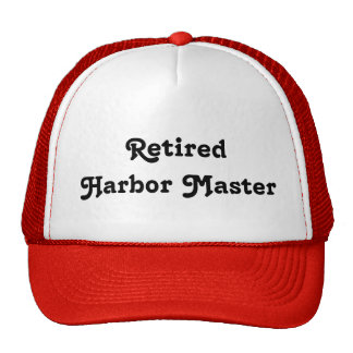 Retired Harbor Master Trucker Hat