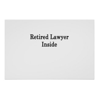 Retired Lawyer Inside Poster