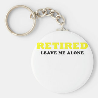 Retired Leave Me Alone Basic Round Button Keychain