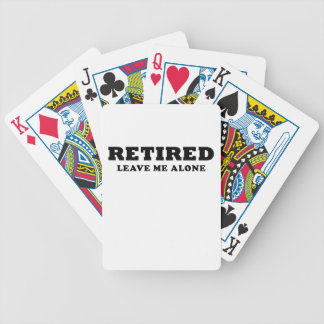 Retired Leave Me Alone Bicycle Playing Cards