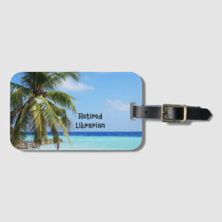 Retired Librarian Bag Tag