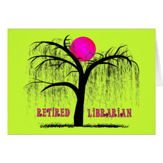 Retired Librarian Gifts Weeping Willow Design Card