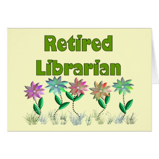 "Retired Librarian ""Spring Sensation"" Card"