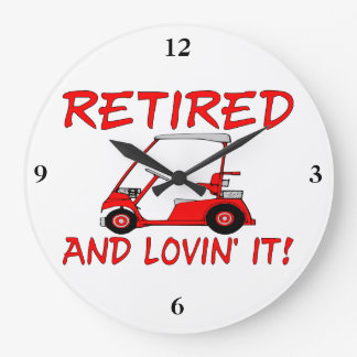 Retired & Lovin It Large Clock