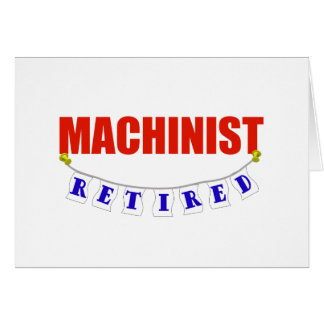 RETIRED MACHINIST CARD