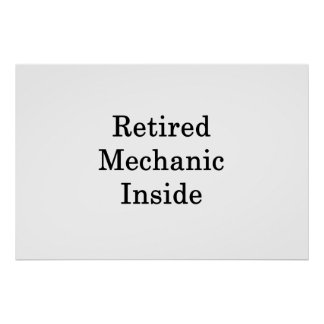 Retired Mechanic Inside Poster