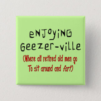"Retired Mens T-Shirts & Gifts ""Geezer-Ville"" 2 Inch Square Button"