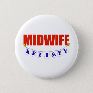 RETIRED MIDWIFE 2 INCH ROUND BUTTON