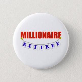RETIRED MILLIONAIRE 2 INCH ROUND BUTTON