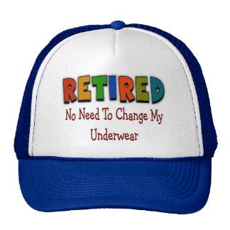 """Retired """"No Need To Change My Underwear"""" Trucker Hat"""
