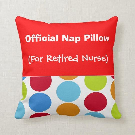 """Retired Nurse  """"Nap Pillow"""" Throw Pillow"""