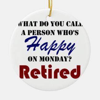 Retired On Monday Funny Retirement Retire Burn Ceramic Ornament