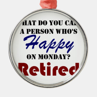 Retired On Monday Funny Retirement Retire Burn Metal Ornament
