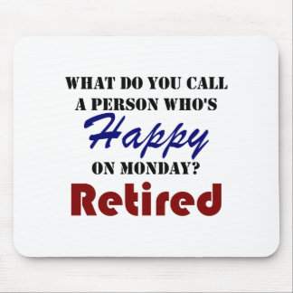 Retired On Monday Funny Retirement Retire Burn Mouse Pad