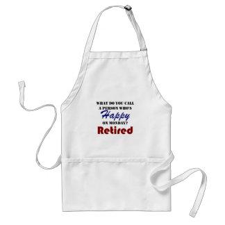 Retired On Monday Funny Retirement Retire Burn Standard Apron