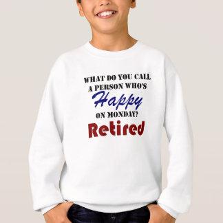 Retired On Monday Funny Retirement Retire Burn Sweatshirt