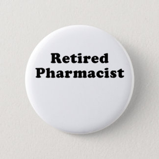 Retired Pharmacist 2 Inch Round Button