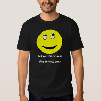 Retired Pharmacist T-Shirts Smiley Face