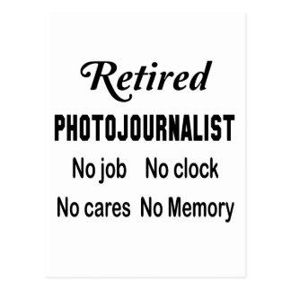 Retired Photojournalist No job No clock No cares Postcard