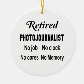 Retired Photojournalist No job No clock No cares Round Ceramic Ornament