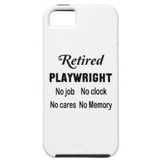 Retired Playwright No job No clock No cares Case For The iPhone 5