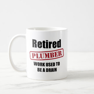 Retired Plumber Coffee Mug