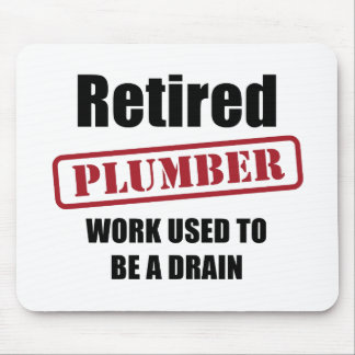 Retired Plumber Mouse Pad