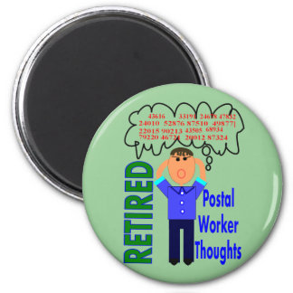 "Retired Postal Worker ""Thoughts"" Funny Zip codes 2 Inch Round Magnet"
