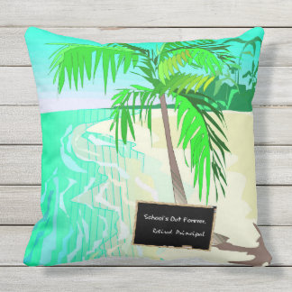 Retired Principal--School's Out Forever Outdoor Pillow