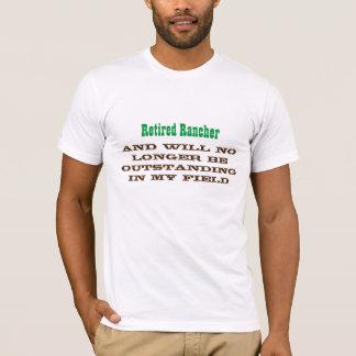 Retired Rancher No Longer Outstanding - T-Shirt